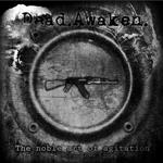 Dead Awaken - The Noble Art of Agitation