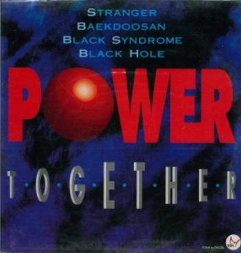 Baekdoosan / Blackhole / Stranger / Black Syndrome / Power Together - Power Together