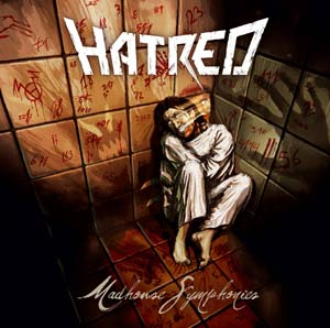 HATRED : Madhouse symphonies (2008) 209202