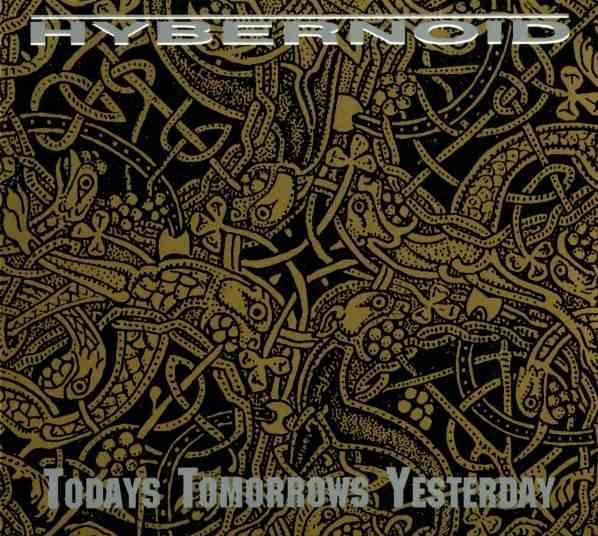 Hybernoid - Todays Tomorrows Yesterday