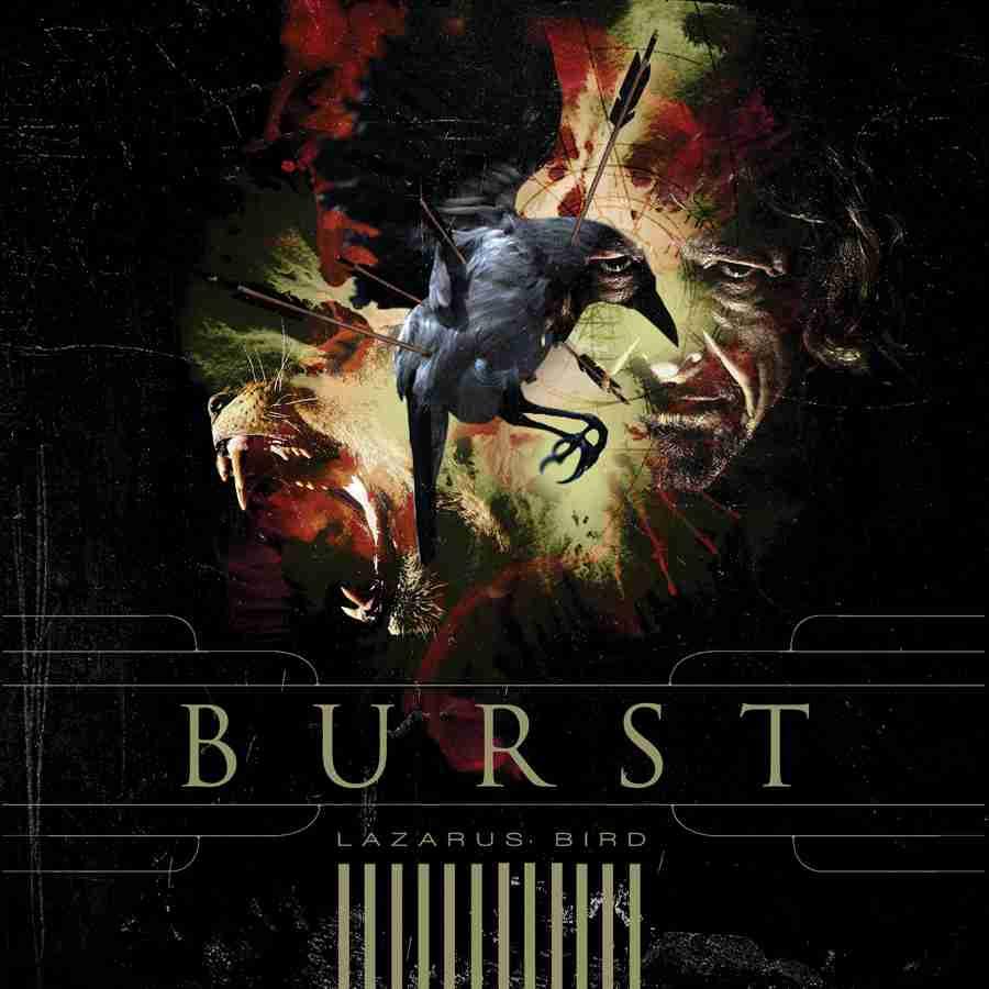 Burst - Lazarus Bird