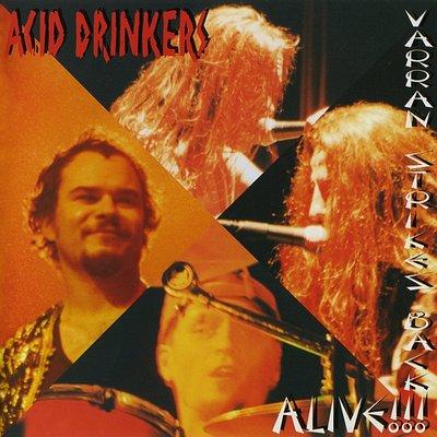 Acid Drinkers - Varran Strikes Back - Alive!!!