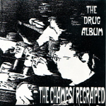 The Fucking Champs - The Drug Album