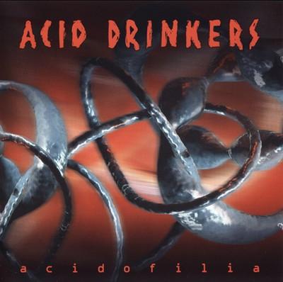 Acid Drinkers - Acidofilia