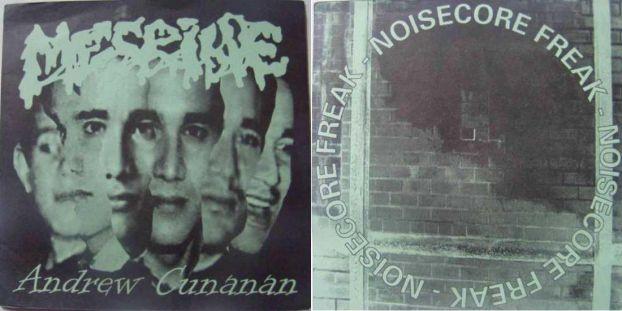 Mesrine - Andrew Cunanan / Noisecore Freak