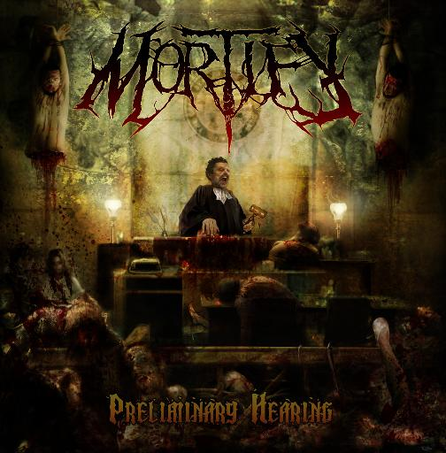 Mortify - Preliminary Hearing