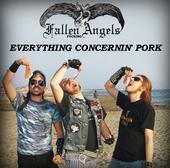 Fallen Fucking Angels - Everything Concernin' Pork