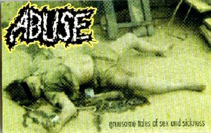 Abuse - Gruesome Tales of Sex and Sickness