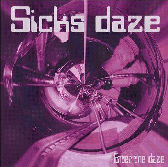 Sicks Daze - Enter the Daze