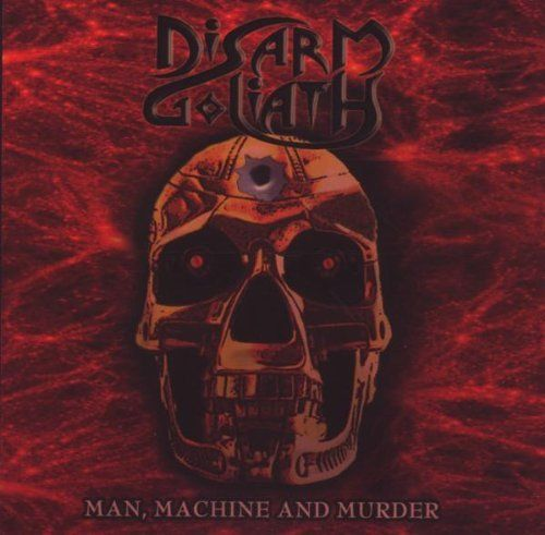 Disarm Goliath - Man, Machine & Murder