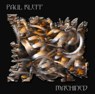 Paul Kleff - Machined