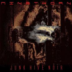 Mine[thorn] - Junk Hive Noir