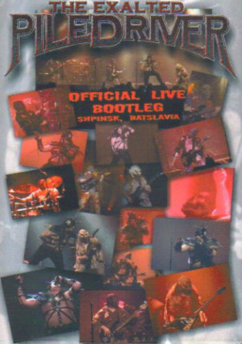 The Exalted Piledriver - Official Live Bootleg Shpinsk, Batslavia