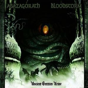 Abazagorath / Blood Storm - Ancient Entities Arise
