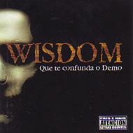 Wisdom - Que te Confunda o Demo