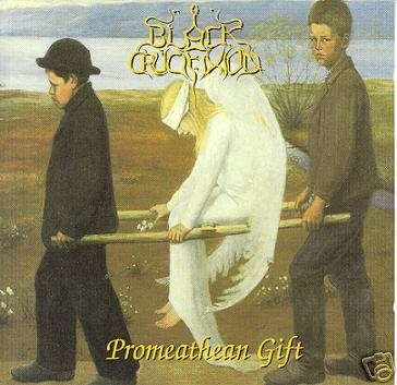 Black Crucifixion - Promethean Gift