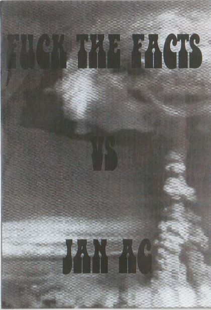 Fuck the Facts - Fuck the Facts vs. Jan Ag