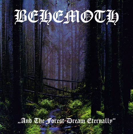Behemoth / Damnation - And the Forest Dream Eternally / Forbidden Spaces