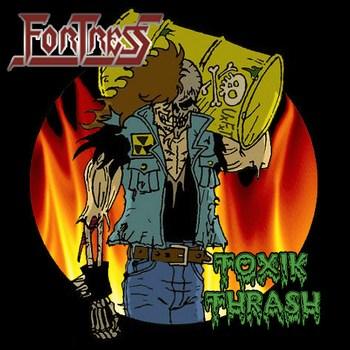 Fortress - Toxik Thrash
