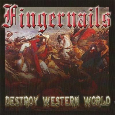 Fingernails - Destroy Western World