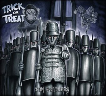 Trick or Treat - Tin Soldiers