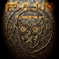 Pain - I'm Going In