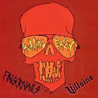 Villains / Fingernails - Getting Crazy