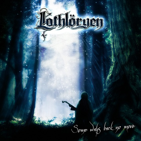 Lothlöryen - Some Ways Back No More
