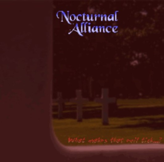Nocturnal Alliance - What Makes That Evil Tick...?