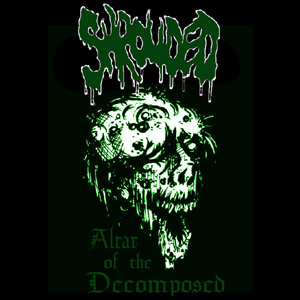 Shrouded - Altar of the Decomposed