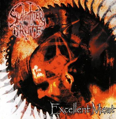 Slaughter Brute - Excellent Meat