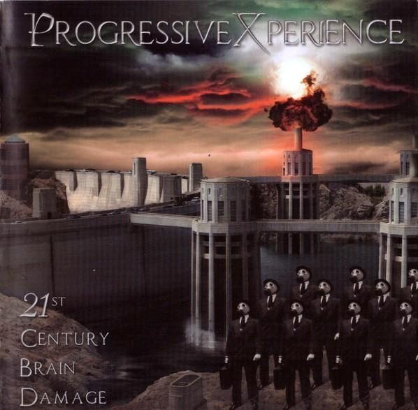 ProgressiveXperience - 21st Century Brain Damage