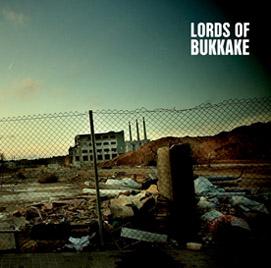 Lords of Bukkake - Lords of Bukkake