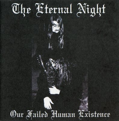 The Eternal Night - Our Failed Human Existence