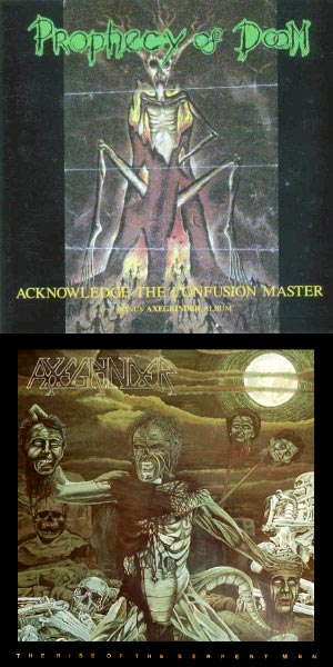 Prophecy of Doom / Axegrinder - Acknowledge the Confusion Master / Rise of the Serpent Men