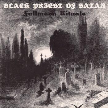 Black Priest of Satan - Fullmoon Rituals