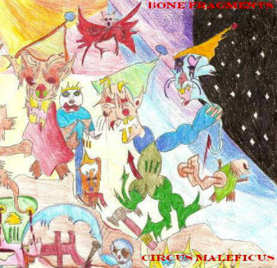 Bone Fragments - Circus Maleficus