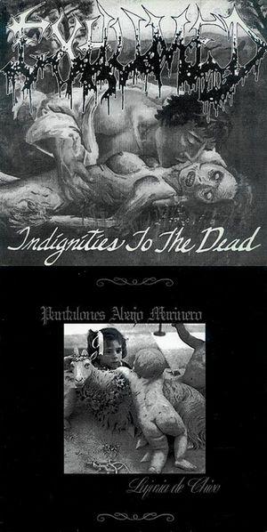 Exhumed / Pantalones Abajo Marinero - Indignities to the Dead / Lujuria de Chivo