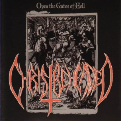 Christ Beheaded - Open the Gates of Hell
