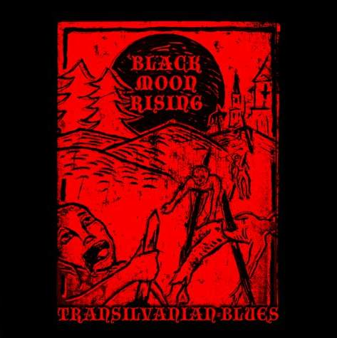 Black Moon Rising - Transilvanian Blues