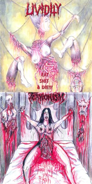Lividity / Terrorism - Eat Shit & Die !!! / Feasting on Flesh