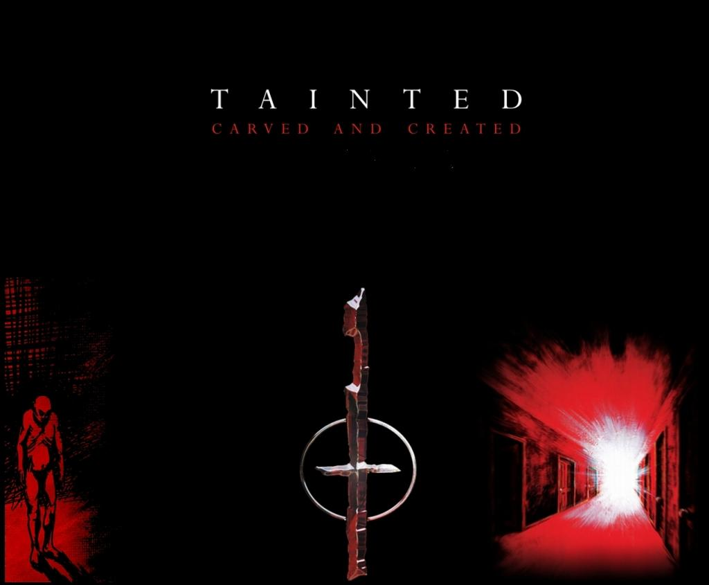 Tainted - Carved and Created