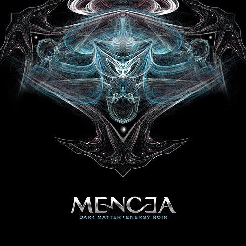 Mencea - Dark Matter - Energy Noir