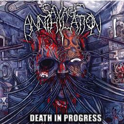 Savage Annihilation - Death in Progress