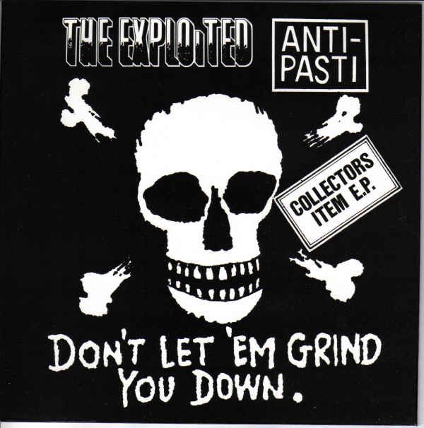 The Exploited - Don't Let 'Em Grind You Down