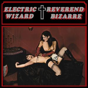 Electric Wizard / Reverend Bizarre - Electric Wizard / Reverend Bizarre