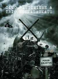 Timo Rautiainen & Trio Niskalaukaus - Perunkirjoitus