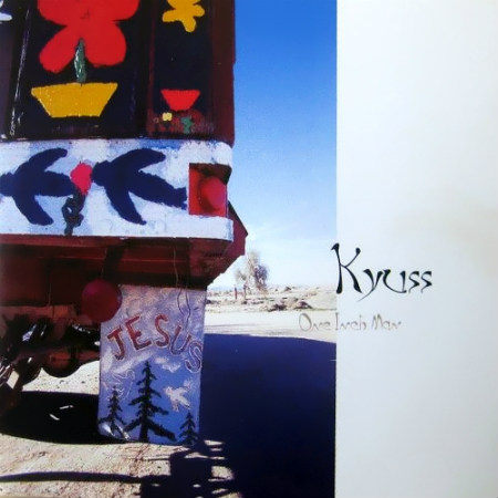 Kyuss - One Inch Man