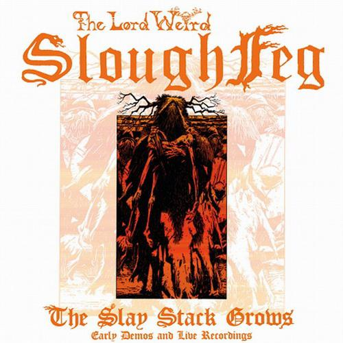 Slough Feg - The Slay Stack Grows - Early Demos and Live Recordings