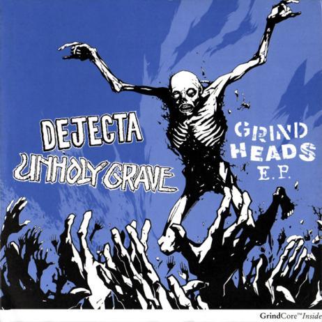Unholy Grave / Dejecta - Grind Heads E.P.